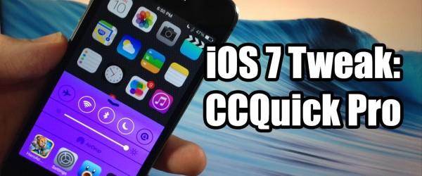 CCQuick Pro – nhiều tiện ích mạnh mẽ cho Control Center iOS 7